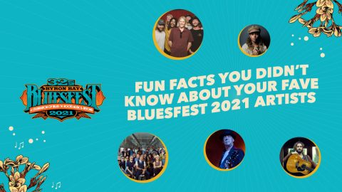 A few things you didn't know about your fave Bluesfest 2021 artists…